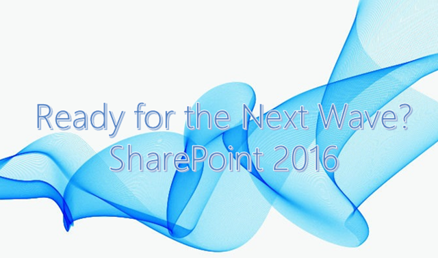 Are We Ready For the Next WAVE with SharePoint 2016?